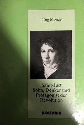 9783416024662: Saint-Just: Sohn, Denker und Protagonist der Revolution (Pariser historische Studien) (German Edition)
