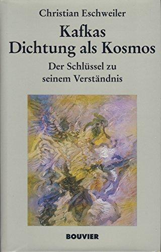 9783416024877: Kafkas Dichtung als Kosmos: Der Schlussel zu seinem Verstandnis (German Edition)