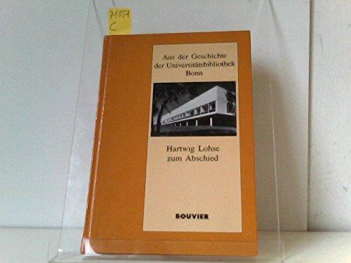 9783416025003: Aus der Geschichte der Universitatsbibliothek Bonn: Hartwig Lohse zum Abschied (Bonner Beitrage zur Bibliotheks- und Bucherkunde) (German Edition)