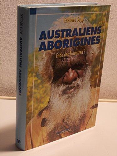 9783416025065: Australiens Aborigines. Ende der Traumzeit?