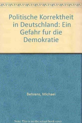 """9783416025409: """"Politische Korrektheit"""" in Deutschland: Ein Gefahr für die Demokratie (German Edition)"""