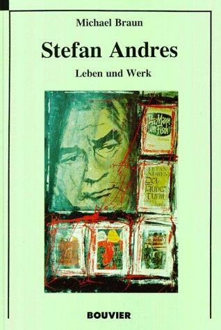 9783416026925: Stefan Andres: Leben und Werk