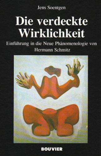 9783416027885: Die verdeckte Wirklichkeit. Einführung in die Neue Phänomenologie von Hermann Schmitz.