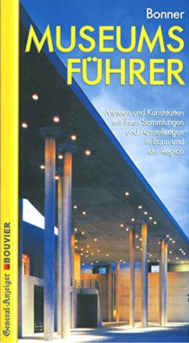 9783416030663: Bonner Museumsführer: Museen und Kunststätten mit ihren Sammlungen und Ausstellungen in Bonn und der Region