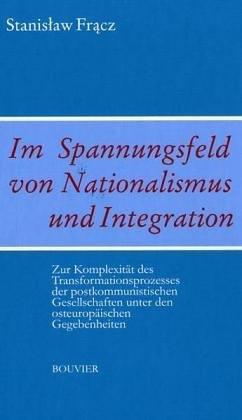 9783416030922: Im Spannungsfeld von Nationalismus und Integration