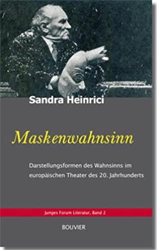 Maskenwahnsinn : Darstellungsformen des Wahnsinns im europäischen: Heinrici, Sandra
