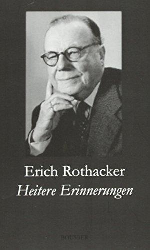 Heitere Erinnerungen: Erscheint aus Anlass des 120.: Erich Rothacker
