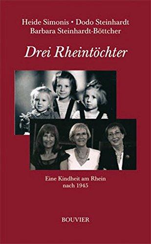 9783416032346: Drei Rheintöchter: Eine Kindheit am Rhein nach 1945