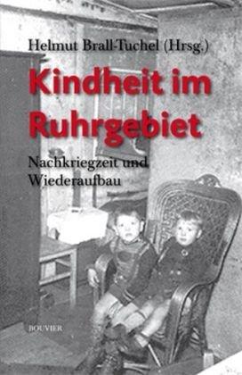 9783416033060: Kindheit im Ruhrgebiet: Nachkriegszeit und Wiederaufbau