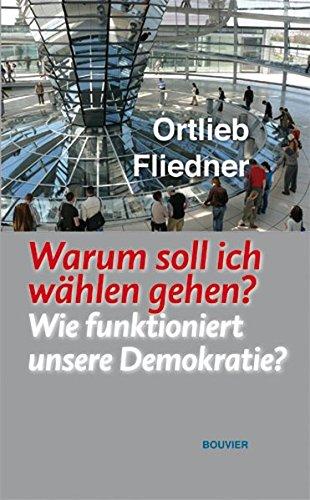 9783416033114: Warum soll ich w�hlen gehen?: Wie funktioniert unsere Demokratie?