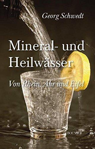 9783416033213: Mineral- und Heilwässer von Rhein, Ahr und Eifel: Von Rhein, Ahr und Eifel