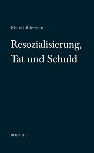 9783416033923: Resozialisierung, Tat und Schuld