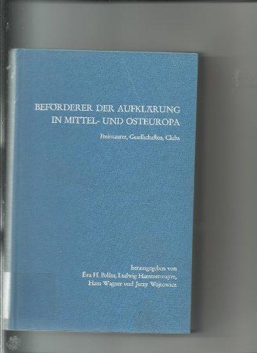 9783416806091: Bef�rderer der Aufkl�rung in Mittel- und Osteuropa. Freimaurer, Gesellschaften, Clubs