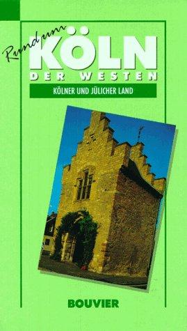 9783416806817: Rund um Köln 1. Der Westen. Kölner und Jülicher Land
