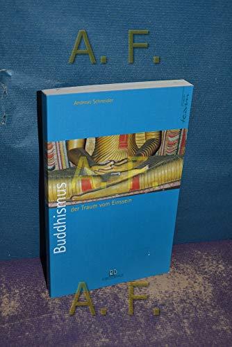 Buddhismus - der Traum vom Einssein. - Schneider, Andreas