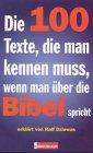 9783417113099: Die 100 Texte, die man kennen muss, wenn man über die Bibel spricht.