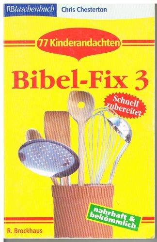 Bibel- Fix 3. 77 Kinderandachten. - Chesterton, Chris; Reichert, Dietmar