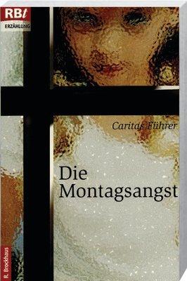 9783417205886: Die Montagsangst.