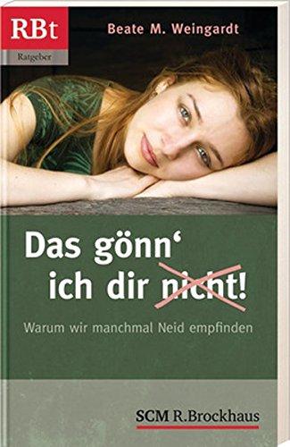9783417207453: Das gönn' ich dir (nicht)!: Warum wir manchmal Neid empfinden