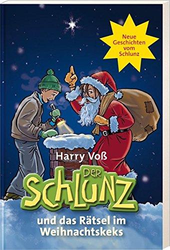 9783417207552: Der Schlunz und das Rätsel im Weihnachtskeks: Neue Geschichten vom Schlunz