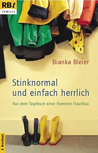 9783417208740: Stinknormal und einfach herrlich: Aus dem Tagebuch einer frommen Hausfrau