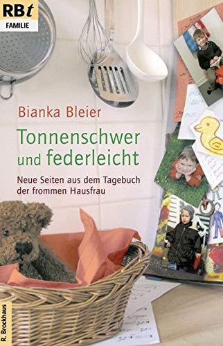 9783417208771: Tonnenschwer und federleicht: Neue Seiten aus dem Tagebuch der frommen Hausfrau