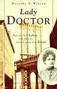 Lady Doctor: Das mutige Leben der ersten amerikanischen Ärztin