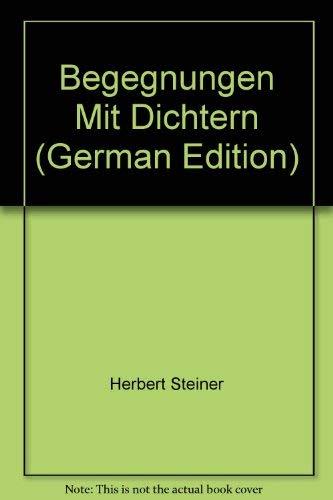 Begegnungen Mit Dichtern (German Edition): Herbert Steiner