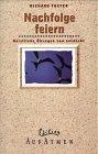 Nachfolge feiern : geistliche Übungen - neu: Forster, Richard: