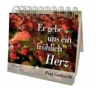 Er gebe uns ein fröhlich Herz. Aufstellbuch.: Paul Gerhardt