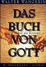 Das Buch von Gott. Die Bibel als Roman. (3417246733) by Walter Wangerin
