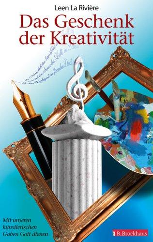 9783417248913: Das Geschenk der Kreativit�t