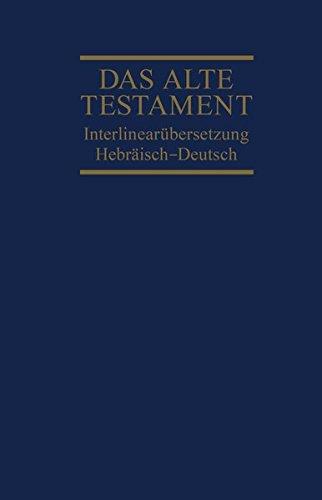Das Alte Testament. Interlinearübersetzung Hebräisch-Deutsch. Band 1: Genesis - Deuteronomium (...