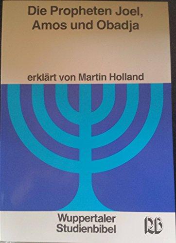 9783417252200: Wuppertaler Studienbibel, AT, Sonderausgabe, Der Prophet Joel, der Prophet Amos und der Prophet Obadja