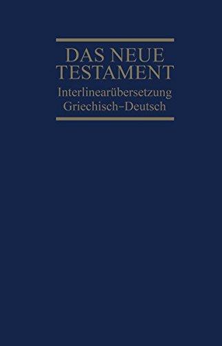 Interlinearübersetzung Neues Testament, griechisch-deutsch: Ernst Dietzfelbinger