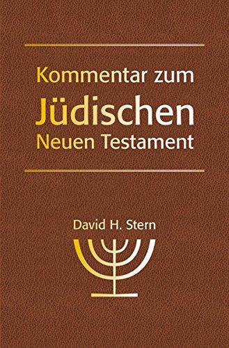 Kommentar zum Jüdischen Neuen Testament: David H. Stern