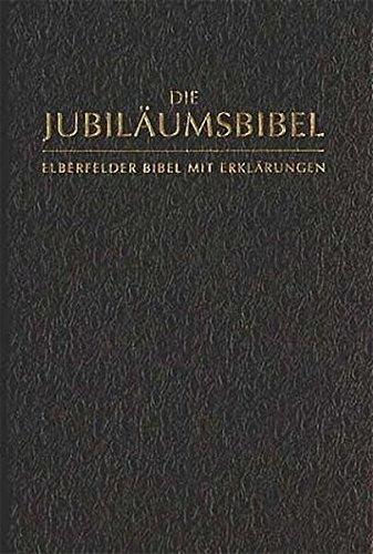 9783417257144: Die Jubiläumsbibel: Elberfelder Bibel mit Erklärungen, revidiert