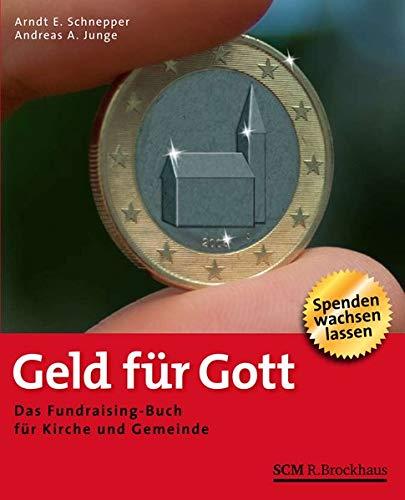 9783417262650: Geld für Gott: Das Fundraising-Buch für Kirche und Gemeinden - Spenden wachsen lassen