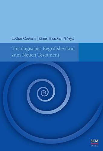 Theologisches Begriffslexikon zum Neuen Testament: Lothar Coenen