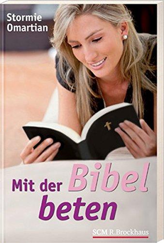 Mit der Bibel beten (3417263220) by Stormie Omartian
