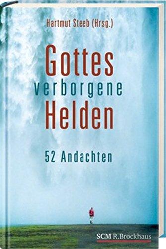 9783417263527: Gottes verborgene Helden: 52 Andachten