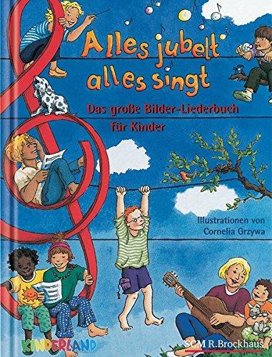 9783417263909: Alles jubelt, alles singt: Das große Bilder-Liederbuch für die ganze Familie