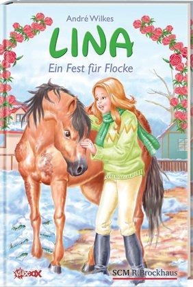 9783417264128: Lina - Ein Fest für Flocke: Kann Lina das kranke Pony retten?