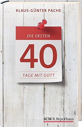 9783417265262: Die ersten 40 Tage mit Gott