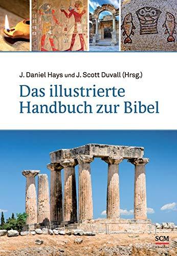 Das illustrierte Handbuch zur Bibel: J. Daniel Hays