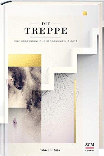 9783417267266: Die Treppe: Eine ungewöhnliche Begegnung mit Gott