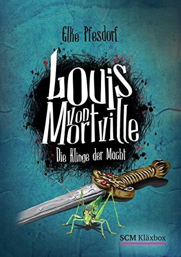 9783417285772: Louis von Mortville - Die Klinge der Macht: Die Klinge der Macht