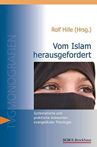 9783417295542: Vom Islam herausgefordert: Systematische und praktische Antworten evangelikaler Theologie