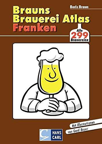 9783418001227: Brauns Brauereiatlas Franken: Mit großer übersichtlicher Straßenkarte
