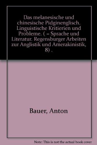 Das Melanesische und Chinesische Pidginenglisch: Bauer, Anton